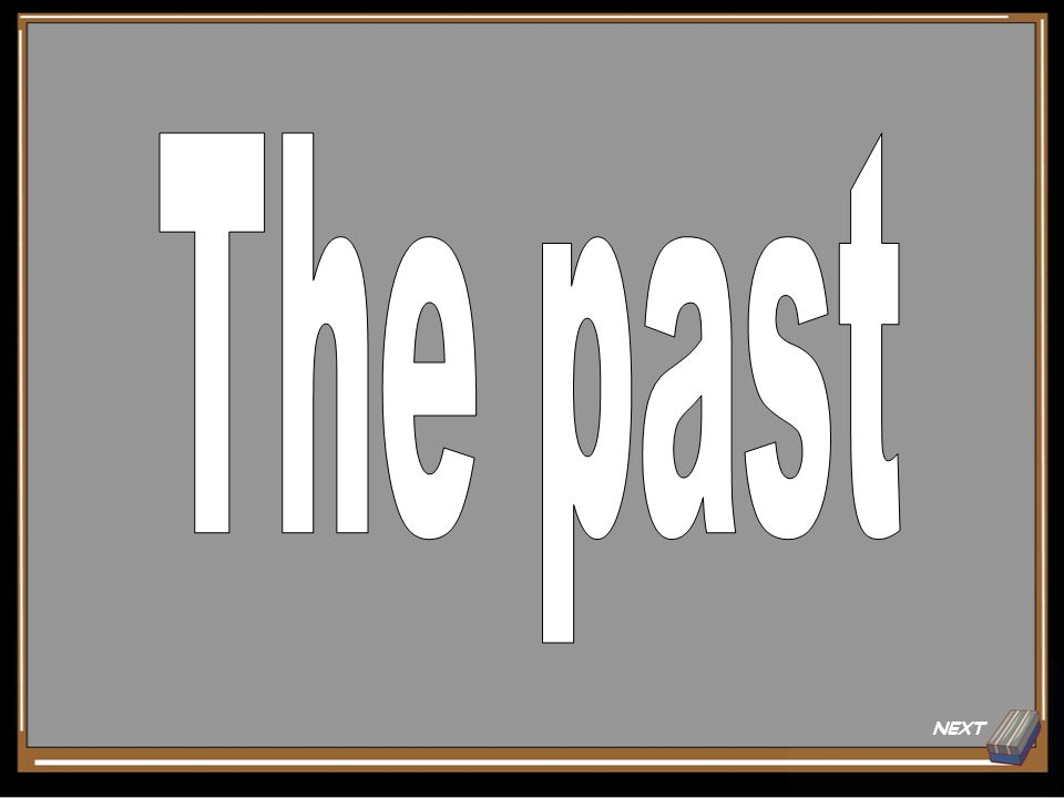The past NEXT