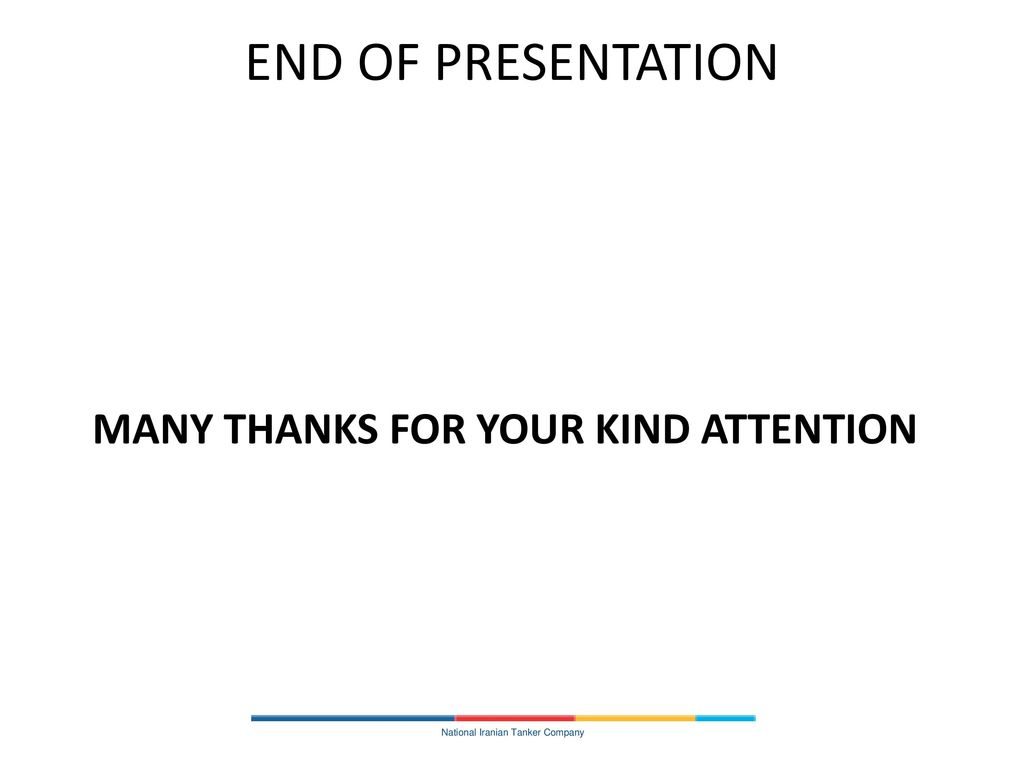 END OF PRESENTATION MANY THANKS FOR YOUR KIND ATTENTION
