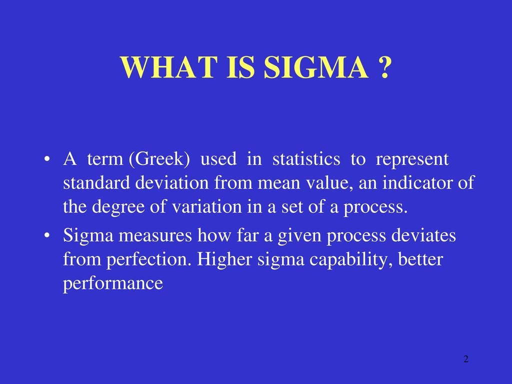 Six sigma delivering tomorrows performance today ppt download what is sigma buycottarizona Choice Image