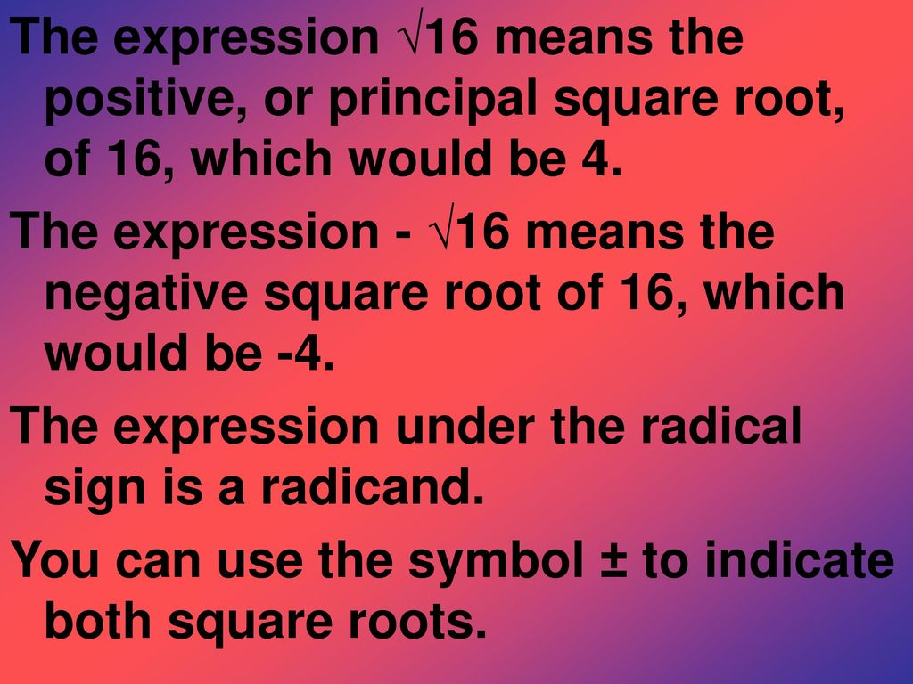 Objective the learner will calculate estimate and use square the expression 16 means the positive or principal square root of 16 biocorpaavc