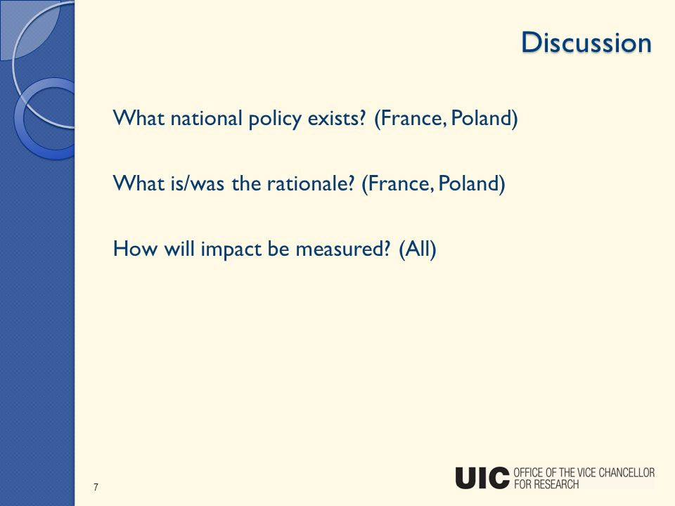 Discussion What national policy exists. (France, Poland) What is/was the rationale.