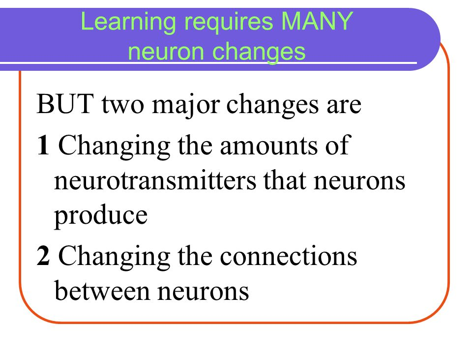 Learning requires MANY neuron changes