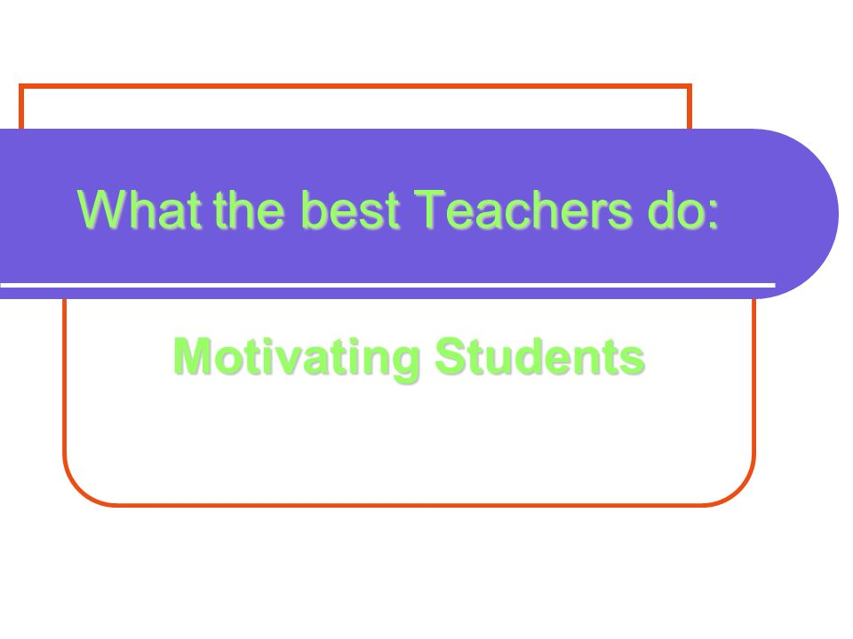 What the best Teachers do: