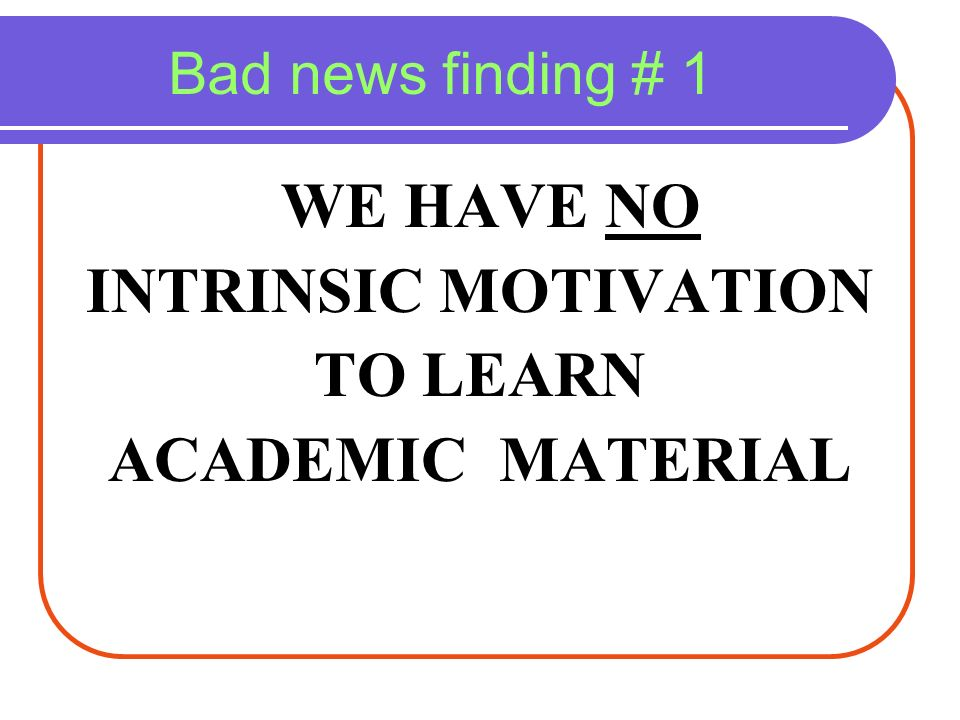 INTRINSIC MOTIVATION TO LEARN ACADEMIC MATERIAL
