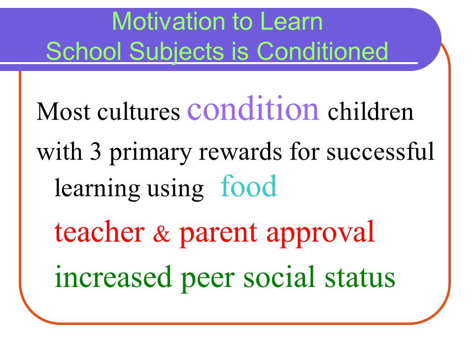Motivation to Learn School Subjects is Conditioned