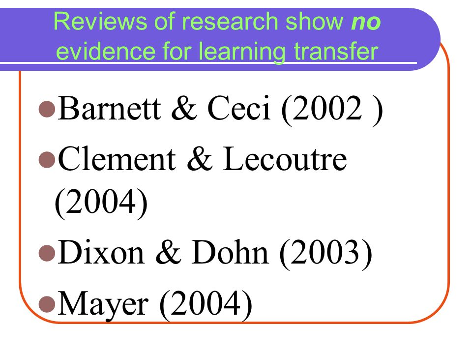 Reviews of research show no evidence for learning transfer