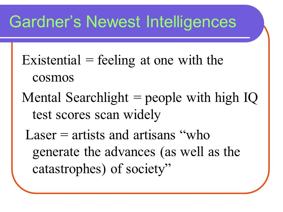 Gardner's Newest Intelligences