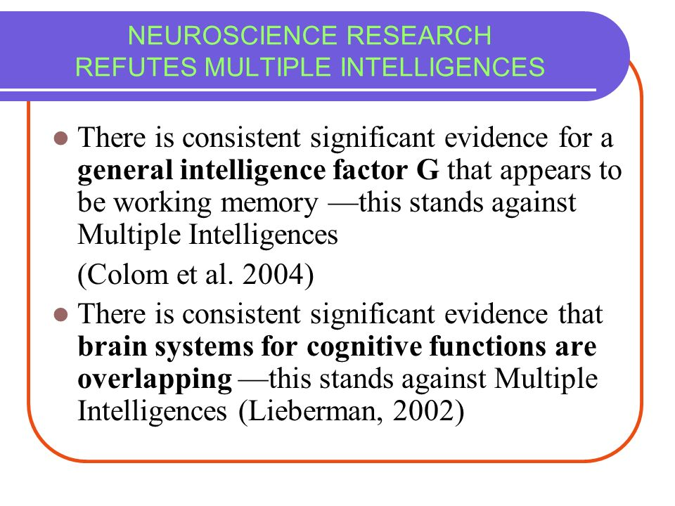 NEUROSCIENCE RESEARCH REFUTES MULTIPLE INTELLIGENCES