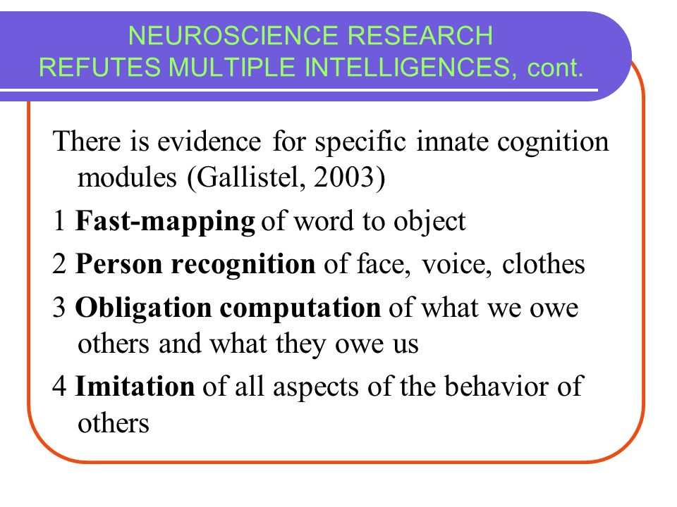 NEUROSCIENCE RESEARCH REFUTES MULTIPLE INTELLIGENCES, cont.