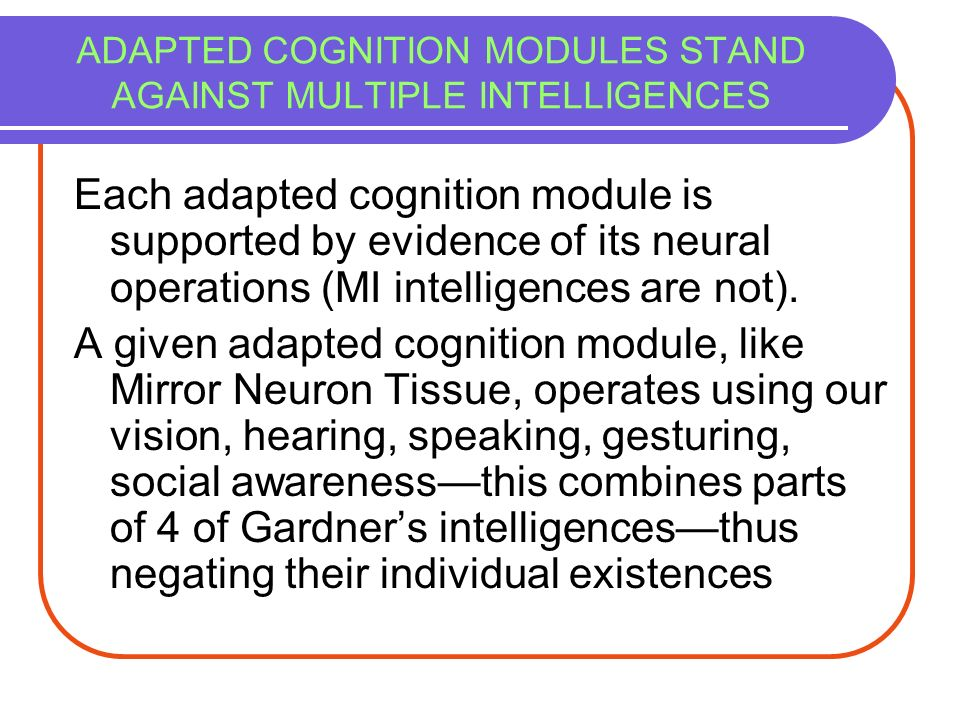 ADAPTED COGNITION MODULES STAND AGAINST MULTIPLE INTELLIGENCES