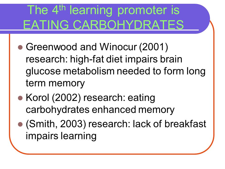 The 4th learning promoter is EATING CARBOHYDRATES