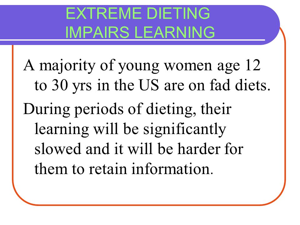 EXTREME DIETING IMPAIRS LEARNING