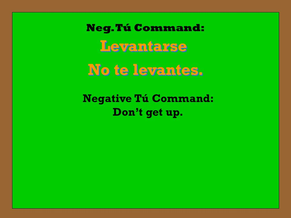 Negative Tú Command: Don't get up.