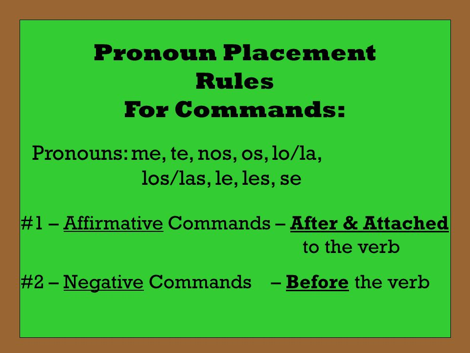 Pronoun Placement Rules For Commands: