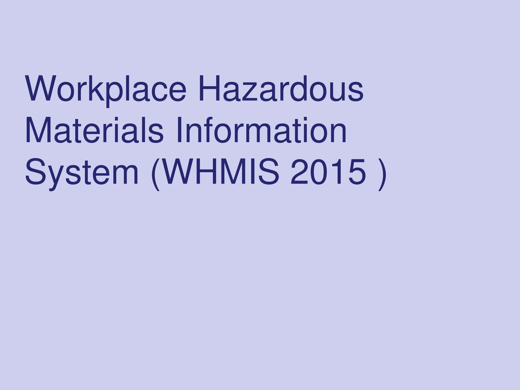 Workplace hazardous materials information system whmis 2015 1 workplace hazardous materials information system whmis 2015 buycottarizona Image collections
