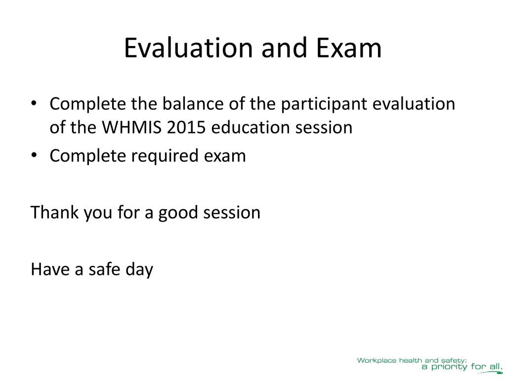 Whmis 2015 education for workers ppt download evaluation and exam complete the balance of the participant evaluation of the whmis 2015 education session buycottarizona Image collections