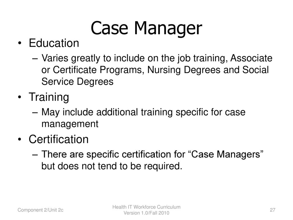 Component 2 the culture of health care ppt download 27 health it workforce curriculum case manager 1betcityfo Images