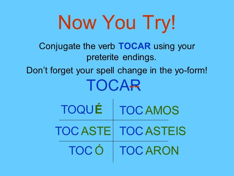 Now You Try! TOC AR -- TO QU É TOC AMOS TOC ASTE TOC ASTEIS TOC Ó TOC