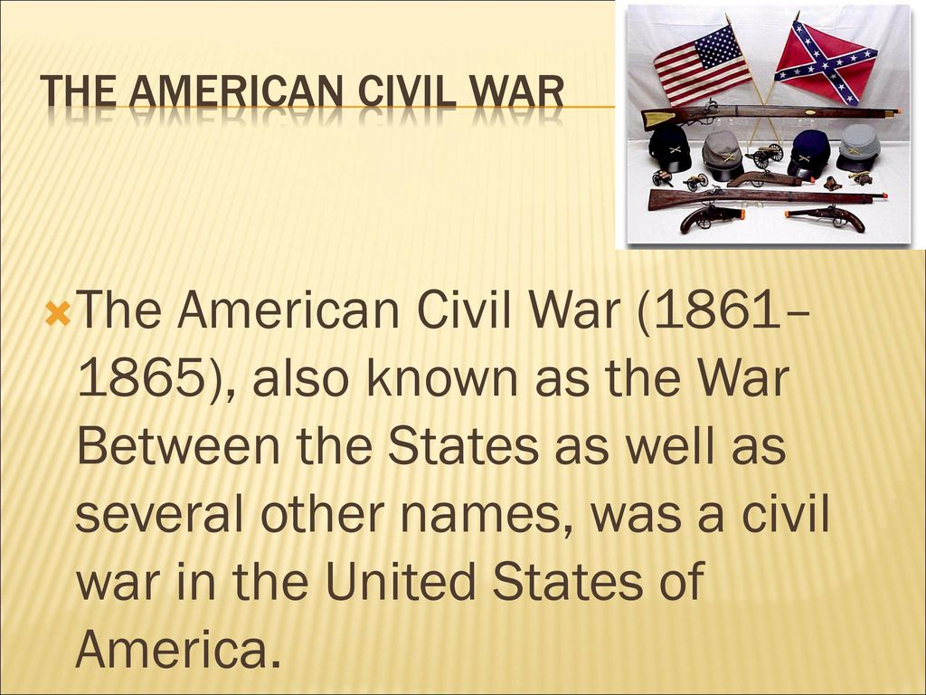 the war between states that led to the american civil war Confederate states of america when southern whites heard the news that  abraham lincoln had been elected president in 1860, they feared that the federal .