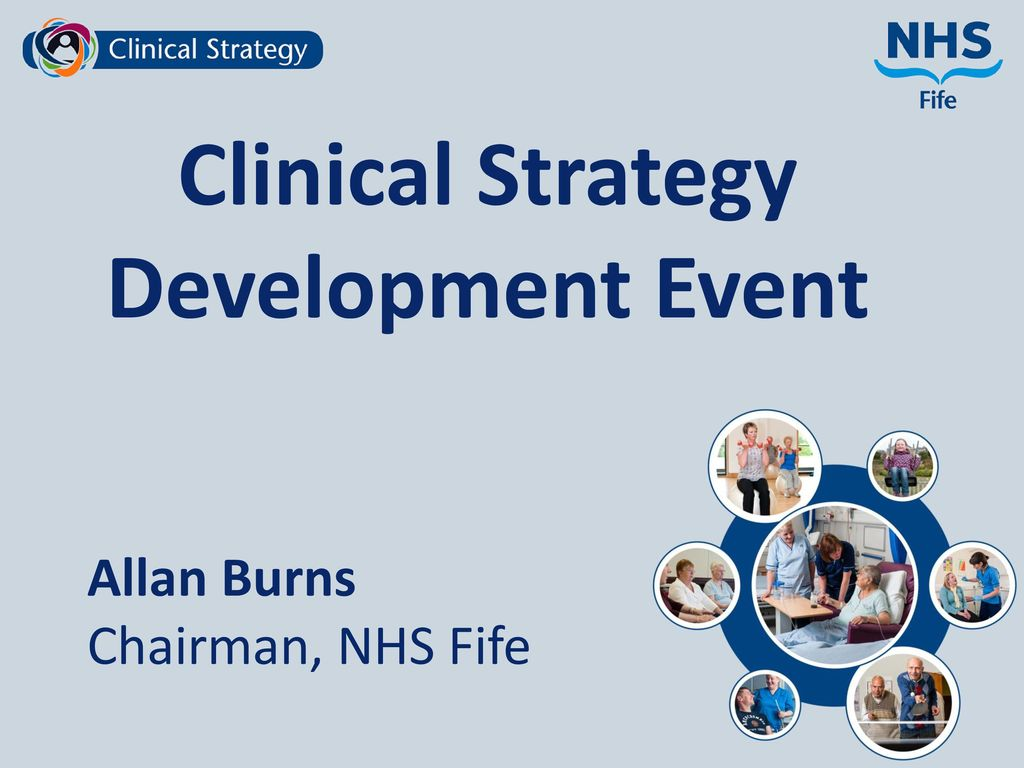 Nhs fife clinical strategy ppt download 4 clinical strategy development event malvernweather Gallery