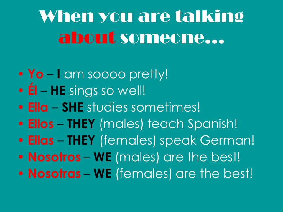 When you are talking about someone...
