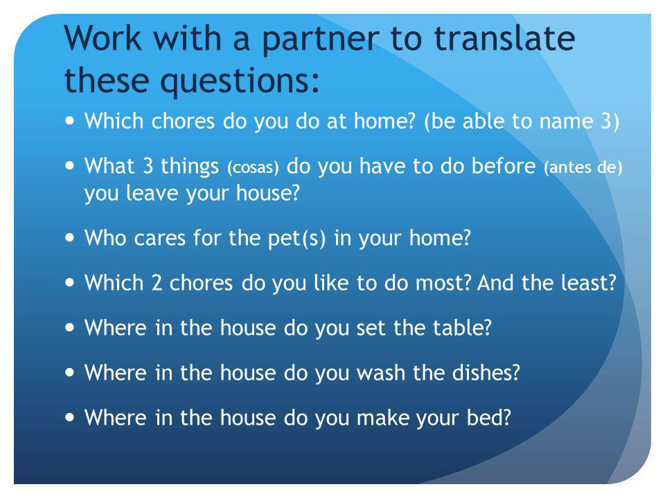 Work with a partner to translate these questions: