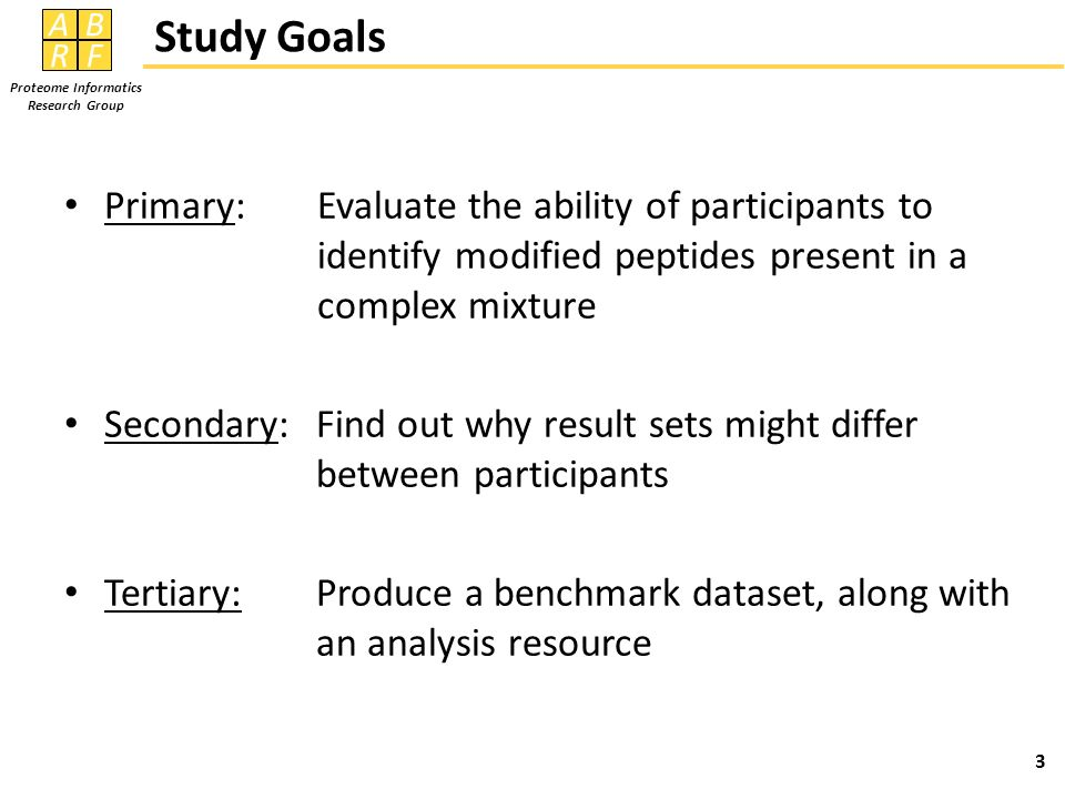 Study Goals Primary: Evaluate the ability of participants to identify modified peptides present in a complex mixture.