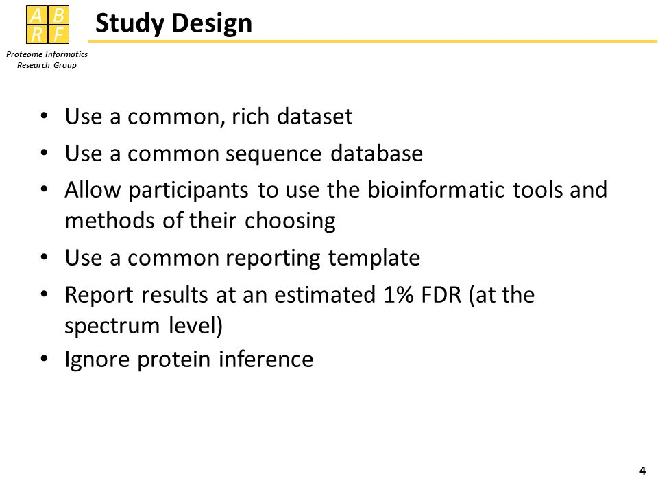 Study Design Use a common, rich dataset Use a common sequence database