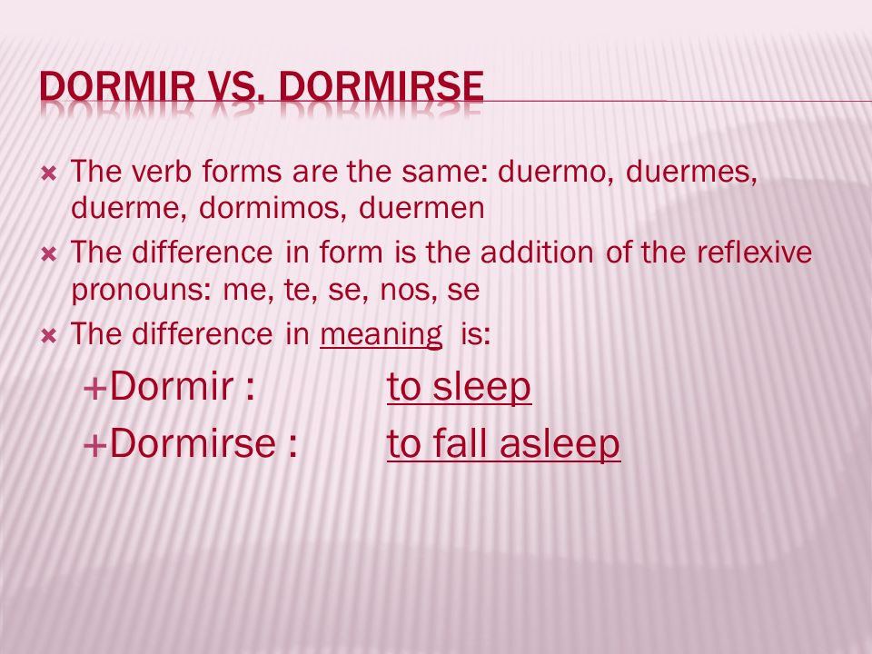 Dormirse : to fall asleep