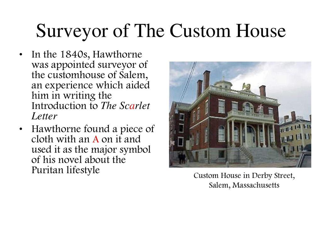 the custom house in the novel the scarlet letter by nathaniel hawthorne Nathaniel hawthorne the scarlet letter  the actual beginning of the novel 45 that is in hawthorne's own words this  to scarlet letter custom house.