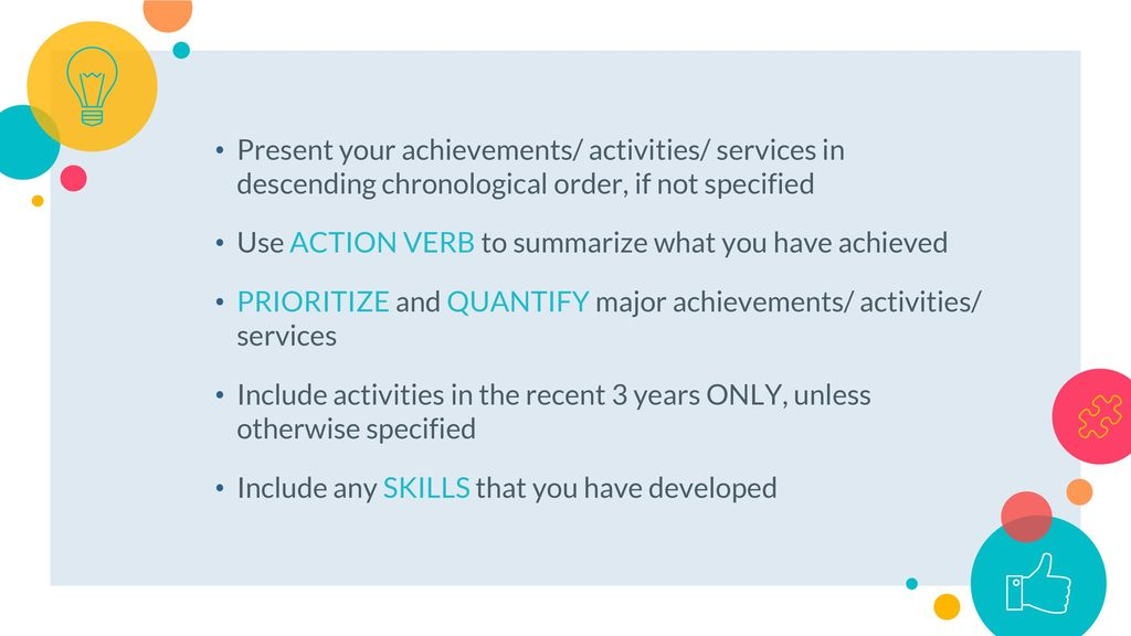 present your achievements activities services in descending chronological order if not specified