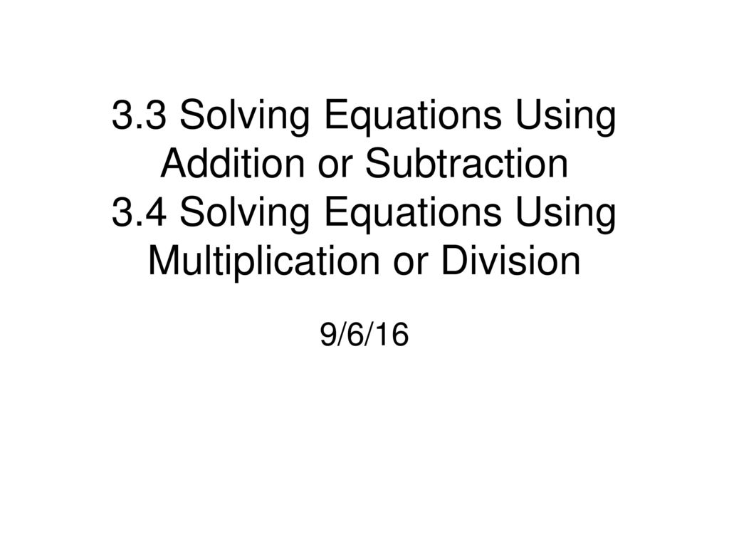 3. 3 Solving Equations Using Addition or Subtraction 3