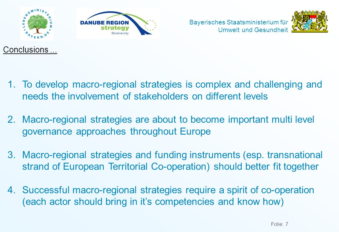 Conclusions ... To develop macro-regional strategies is complex and challenging and needs the involvement of stakeholders on different levels.