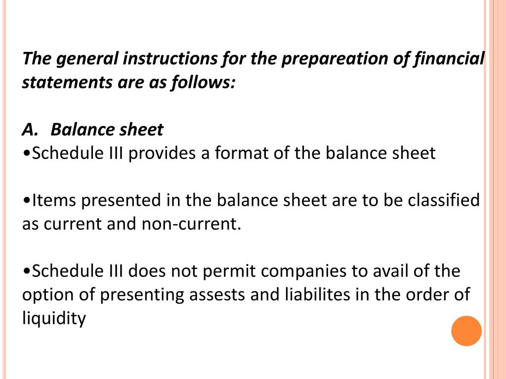 The general instructions for the prepareation of financial statements are as follows: