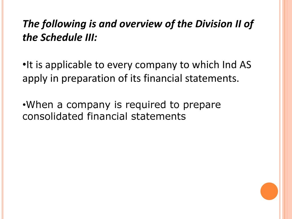 The following is and overview of the Division II of the Schedule III: