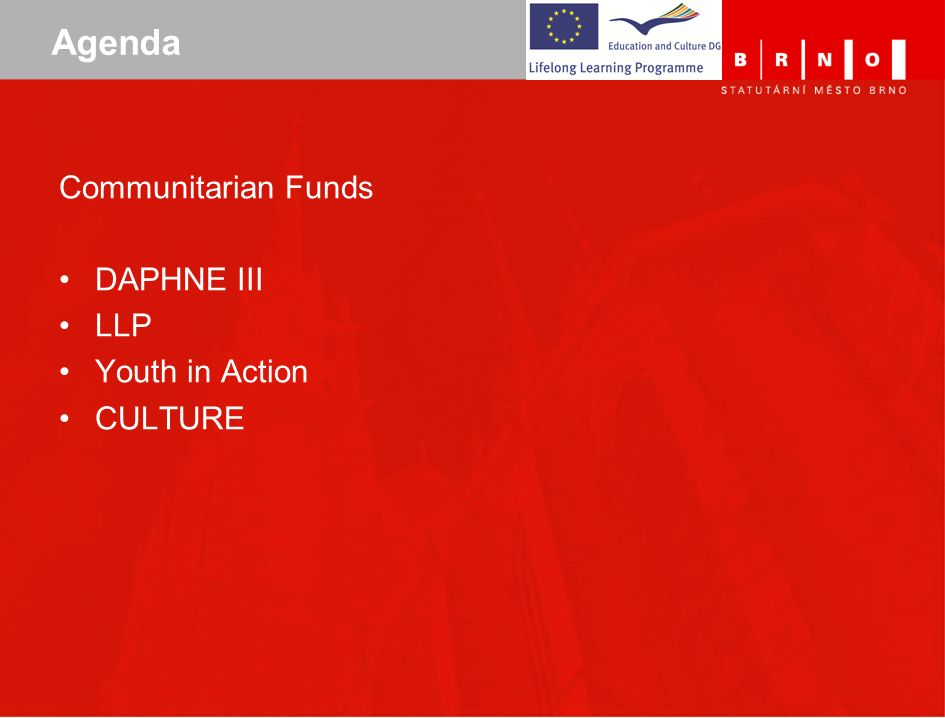 Agenda Communitarian Funds DAPHNE III LLP Youth in Action CULTURE