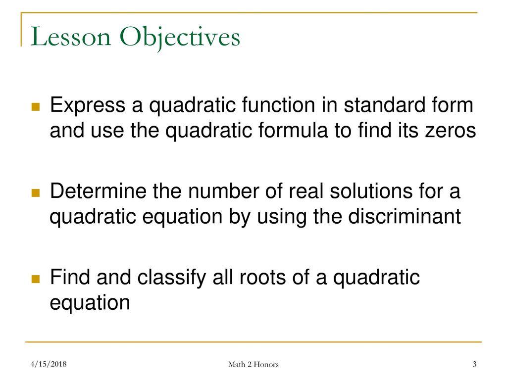 Lesson 14 algebra of quadratics the quadratic formula ppt download lesson objectives express a quadratic function in standard form and use the quadratic formula to find falaconquin