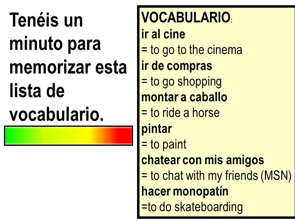 Tenéis un minuto para memorizar esta lista de vocabulario.