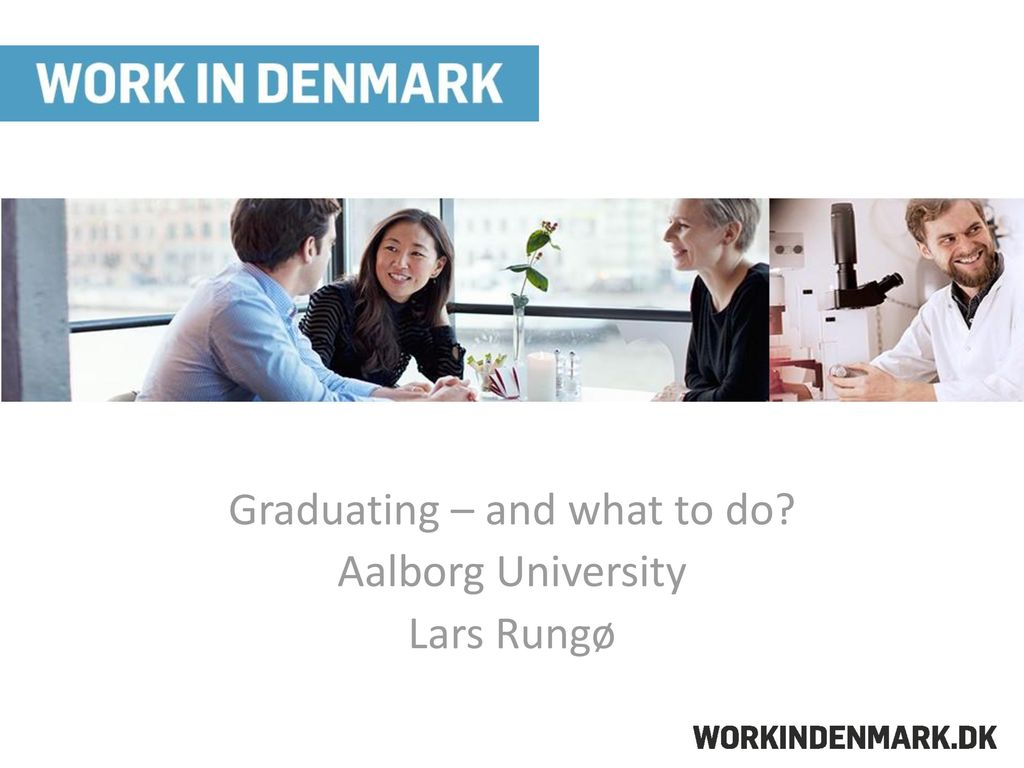 Graduating And What To Do Aalborg University Lars Rungø Ppt