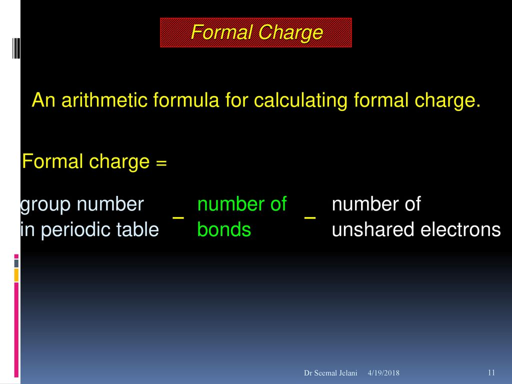 Formal charges dr seemal jelani 419 ppt download an arithmetic formula for calculating formal charge urtaz Choice Image