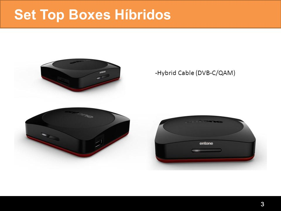 Set Top Boxes Híbridos -Hybrid Cable (DVB-C/QAM)