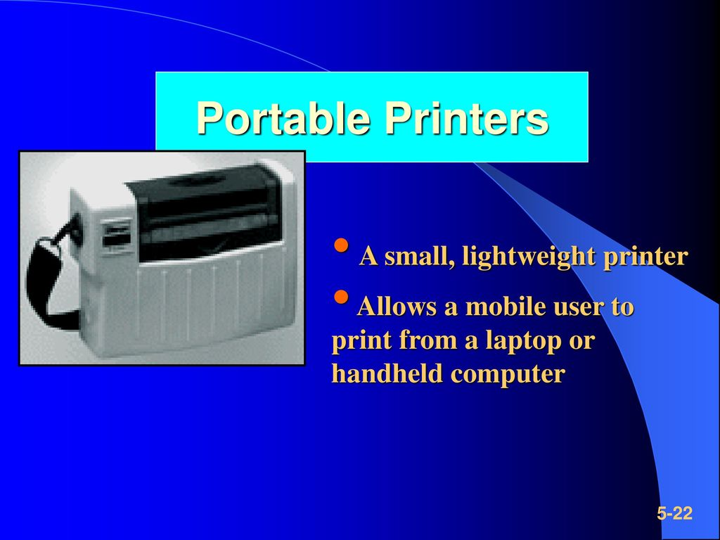 Portable Printers A small, lightweight printer