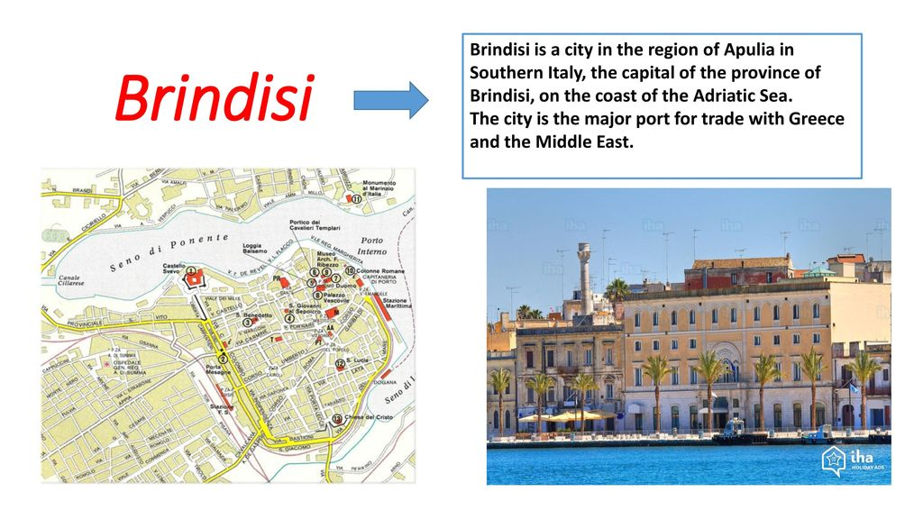 Brindisi is a city in the region of Apulia in Southern Italy the