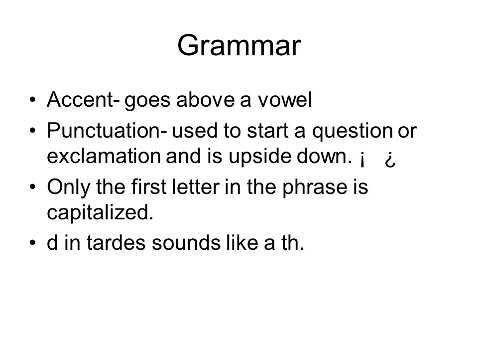 Grammar Accent- goes above a vowel