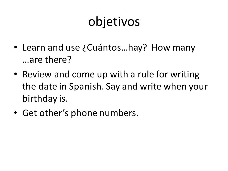 objetivos Learn and use ¿Cuántos…hay How many …are there