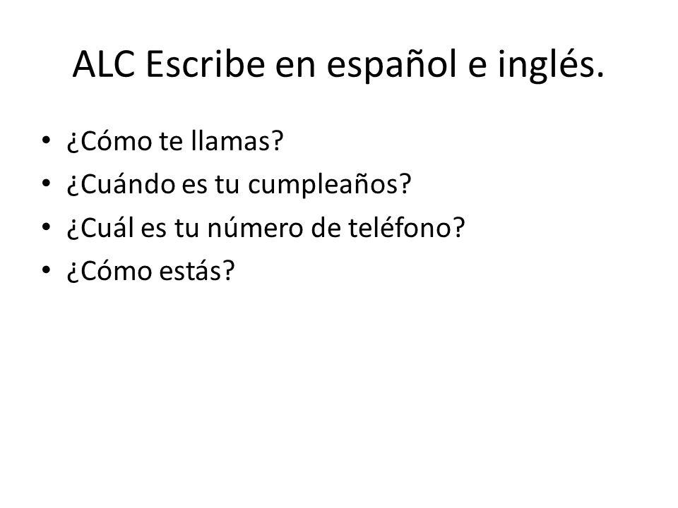 ALC Escribe en español e inglés.