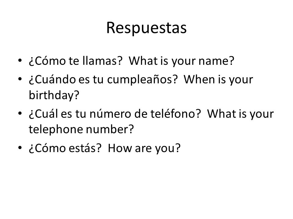 Respuestas ¿Cómo te llamas What is your name