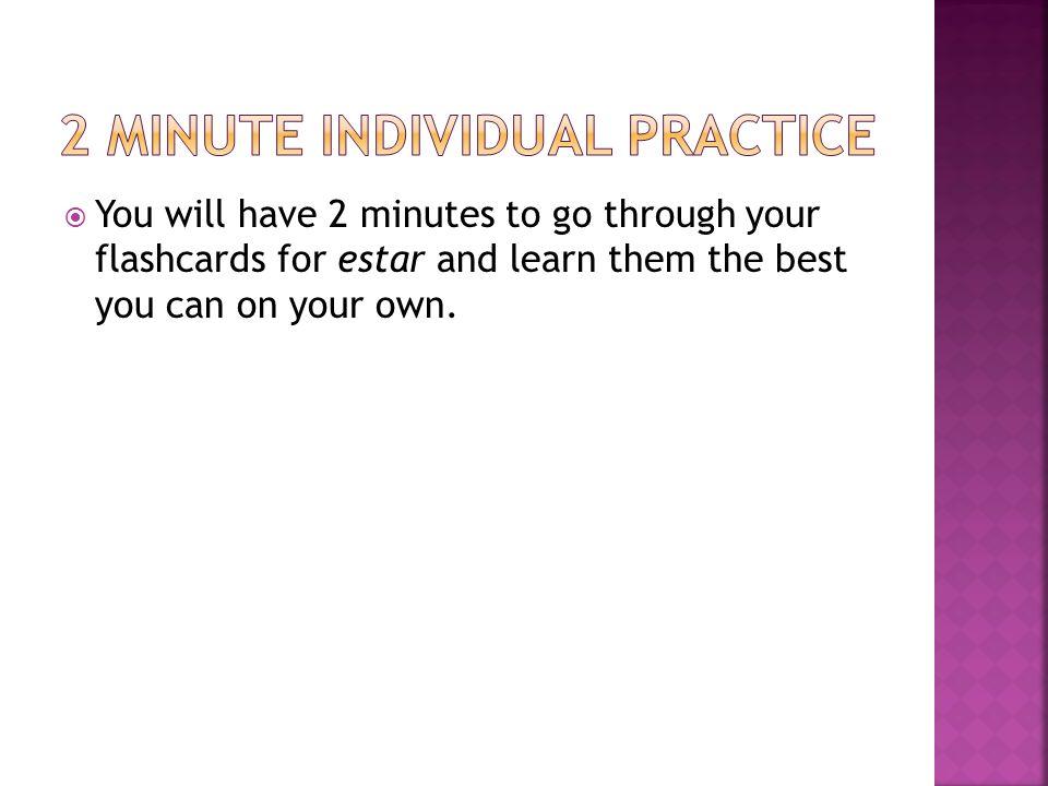 2 minute individual practice
