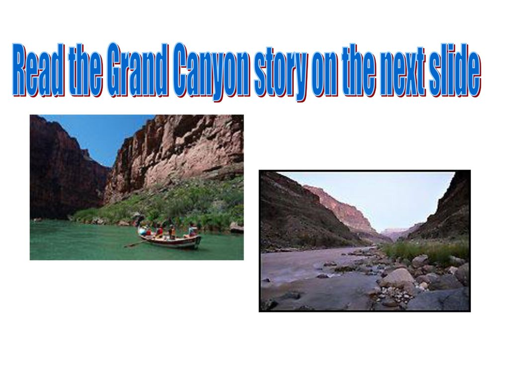 Read the Grand Canyon story on the next slide