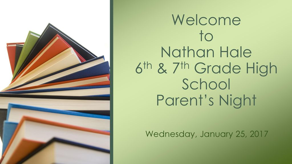 Welcome to Nathan Hale 6th & 7th Grade High School Parent's Night